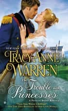 The Trouble With Princesses ebook by Tracy Anne Warren