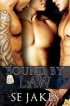 Bound by Law ebook by SE Jakes