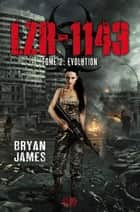 LZR-1143 Tome 2 ebook by Bryan James