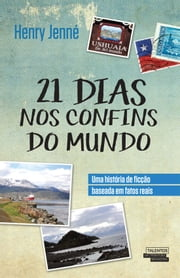 21 dias nos confins do mundo ebook by Henry Jenné