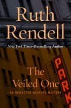 The Veiled One ebook by Ruth Rendell