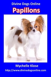 Papillons - Divine Dogs Online ebook by Mychelle Klose