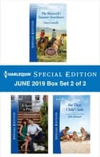 Harlequin Special Edition June 2019 - Box Set 2 of 2 eBook by Stacy Connelly, Christy Jeffries, Jules Bennett