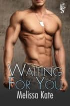 Waiting for You ebook by Melissa Kate