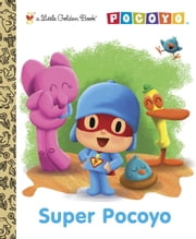 Super Pocoyo (Pocoyo) ebook by Kristen L. Depken,Golden Books