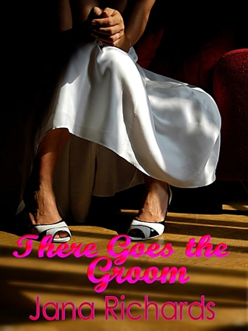 There Goes the Groom ebook by Jana Richards
