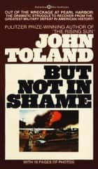 But Not in Shame - The Six Months After Pearl Harbor eBook by John Toland