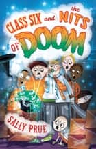 Class Six and the Nits of Doom ebook by Sally Prue