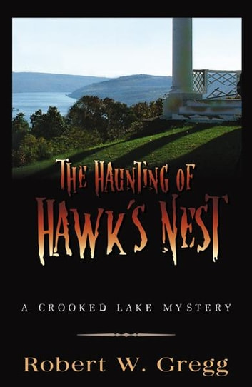 The Haunting of Hawk's Nest ebook by Robert W. Gregg