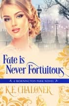 Fate is Never Fortuitous ebook by K. E. Chaloner