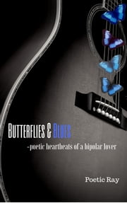 Butterflies & Blues ebook by Poetic Ray