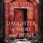 Daughter of Smoke and Bone - The Sunday Times Bestseller. Daughter of Smoke and Bone Trilogy Book 1 audiobook by Laini Taylor