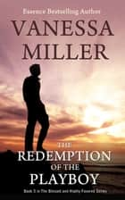 Redemption of the Playboy (book 5) ebook by Vanessa Miller