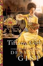 Tiffany Girl ebook by Deeanne Gist