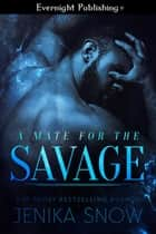A Mate for the Savage ebook by