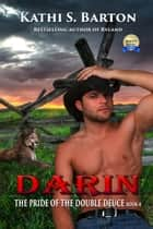 Darin - The Pride of the Double Deuce ebook by Kathi S. Barton