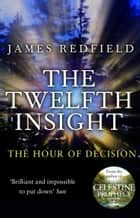 The Twelfth Insight ebook by James Redfield