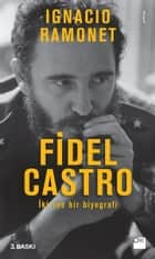 Fidel Castro ebook by İgnacio Ramonet