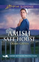 Amish Safe House (Mills & Boon Love Inspired Suspense) (Amish Witness Protection, Book 2) ebook by Debby Giusti
