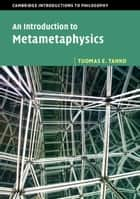 An Introduction to Metametaphysics ebook by Tuomas E. Tahko