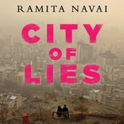 City of Lies - Love, Sex, Death, and the Search for Truth in Tehran audiobook by Ramita Navai