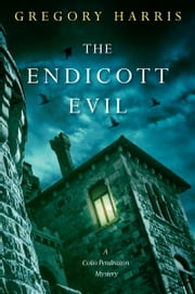 The Endicott Evil ebook by Gregory Harris