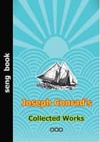 Joseph Conrad's Collected Works ebook by Joseph Conrad