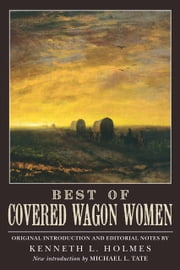 Best of Covered Wagon Women ebook by Kenneth L. Holmes,Michael L. Tate