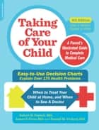 Taking Care of Your Child, Ninth Edition - A Parent's Illustrated Guide to Complete Medical Care ebook by Robert Pantell, James F. Fries, Donald M. Vickery