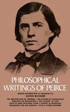 Philosophical Writings of Peirce ebook by Charles S. Peirce, Justus Buchler
