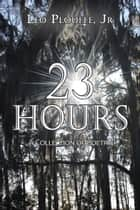 23 Hours ebook by Leo Plouffe