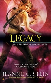Legacy - An Anna Strong, Vampire Novel ebook by Jeanne C. Stein