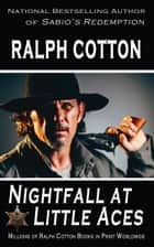 Nightfall at Little Aces ebook by Ralph Cotton
