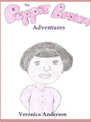 The Pepper Brown Adventures ebook by Veronica Anderson