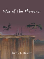 War of the Merranai ebook by Kevin J. Herbst