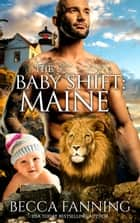 The Baby Shift: Maine ebook by Becca Fanning