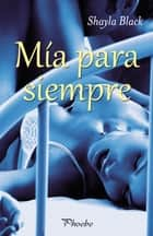 Mía para siempre ebook by Shayla Black