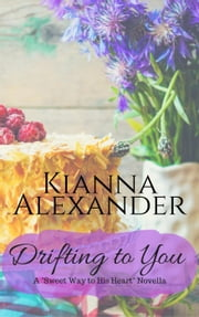 Drifting to You - Sweet Way to His Heart, #1 ebook by Kianna Alexander