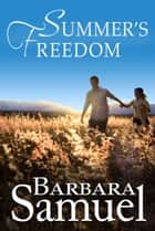 Summer's Freedom ebook by Barbara Samuel