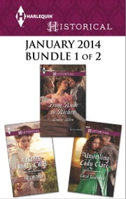 Harlequin Historical January 2014 - Bundle 1 of 2 - Rancher Wants a Wife\From Ruin to Riches\Unveiling Lady Clare ebook by Kate Bridges,Louise Allen,Carol Townend