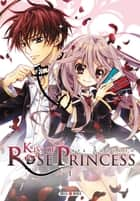 Kiss of Rose Princess T01 eBook by Aya Shouoto