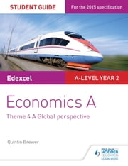 Edexcel Economics A Student Guide: Theme 4 A global perspective ebook by Quintin Brewer