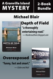 Granville Island Mysteries 2-Book Bundle - Depth of Field / Overexposed ebook by Michael Blair