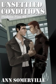 Unsettled Conditions (Pindone Files #2) ebook by Ann Somerville