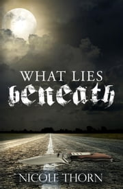 What Lies Beneath ebook by Nicole Thorn