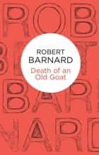 Death of an Old Goat ebook by Robert Barnard