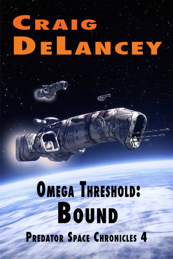 Omega Threshold: Bound - Predator Space Chronicles 4 ebook by Craig DeLancey