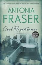 Cool Repentance - A Jemima Shore Mystery ebook by Lady Antonia Fraser