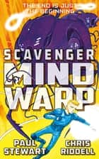 Scavenger: Mind Warp ebook by Paul Stewart, Chris Riddell