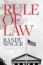Rule of Law ebook by Randy Singer